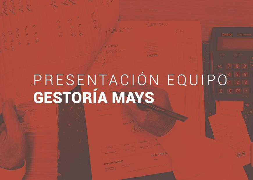 Presentación Equipo Gestoría Mays